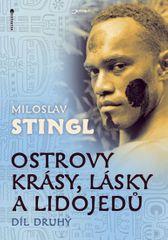 Stingl Miloslav: Ostrovy krásy, lásky a lidojedů - Díl druhý