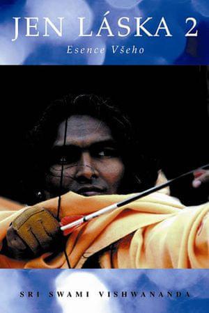 Vishwananda Sri Swami: Jen láska 2 - Esence všeho
