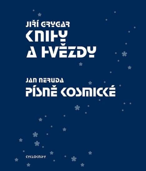 Grygar Jiří, Neruda Jan,: Knihy a hvězdy / Písně kosmické
