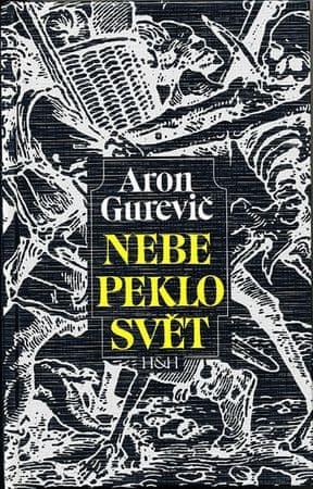 Jakovlevič Gurevič Aron: Nebe, peklo, svět