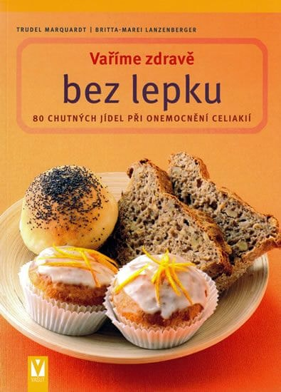 Lanzenberger Britta-Marei, Marquardt Tru: Vaříme zdravě bez lepku