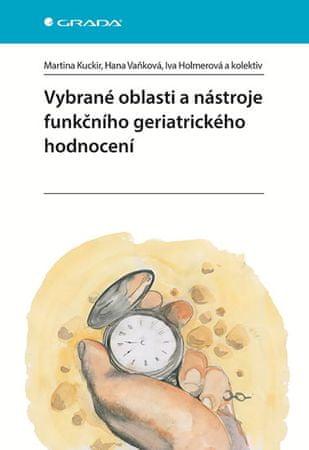 Kuckir Martina, Vaňková Hana, Holmerová: Vybrané oblasti a nástroje funkčního geriatrického hodnocen