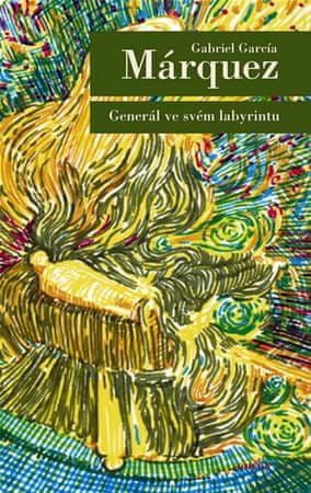 Márquez Gabriel García: Generál ve svém labyrintu - 2. vyd., v EMG 1. vydání