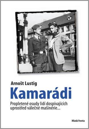 Lustig Arnošt: Kamarádi - Lustig