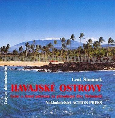 Šimánek Leoš: Havajské ostrovy - Letní a zimní putování za přírodními divy Tichomoří