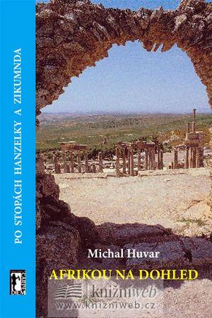 Huvar Michal: Afrikou na dohled - Po stopách Hanzelky a Zikmunda + CD