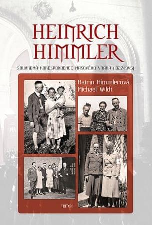 Himmlerová Katrin, Wildt Michael: Heinrich Himmler - Soukromá korespondence masového vraha (1927-194