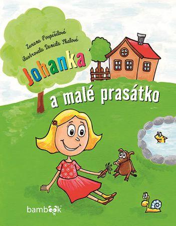 Pospíšilová Zuzana: Johanka a malé prasátko