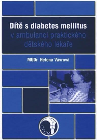 Vávrová Helena: Dítě s diabetes mellitus v ambulanci praktického dětského lékaře