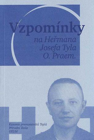 Mucha Vojtěch, Sikyta Michal a kolektiv: Vzpomínky na Heřmana Josefa Tyla, O. Praem.