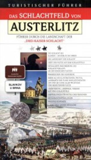 Hanák Jaromír: Das Schlachtfeld von Austerlitz – Führer durch die Landschaft der Drei-Kaiser-Schlach