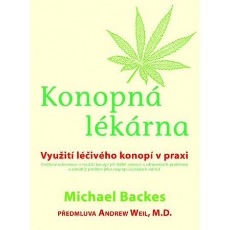 Backes Michael: Konopná lékárna - Využití léčivého konopí v praxi