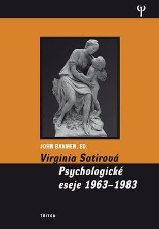 Banmen John: Virginia Satirová - Psychologické eseje 1963-1983
