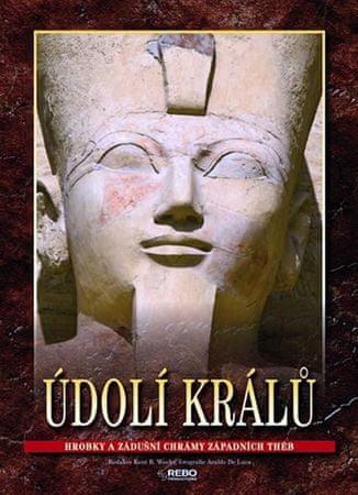 Weeks Kent R.: Údolí králů - Hrobky a zádušní chrámy západních Théb
