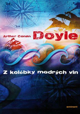 Doyle Arthur Conan: Z kolébky mořských vln
