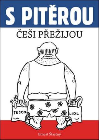 Šťastný Ernest: S Pitěrou Češi přežijou