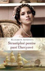 Astonová Elizabeth: Strastiplné peníze paní Darcyové