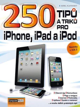 Klatovský Karel: 250 tipů a triků pro iPad, iPhone a iPod