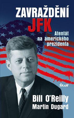 O´Reilly Bill: Zavraždění JFK