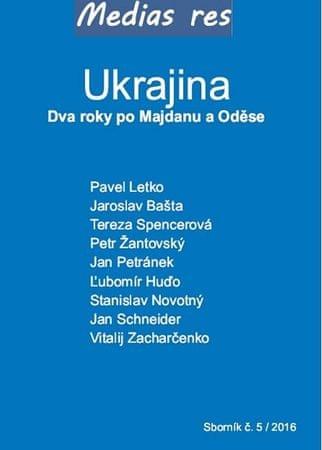 kolektiv autorů: Ukrajina - Dva roky po Majdanu a Oděse
