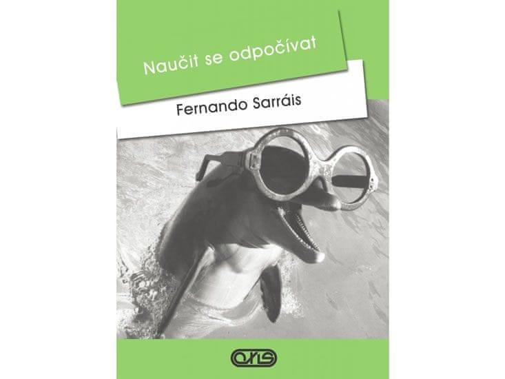 Sarráis Fernando: Naučit se odpočívat