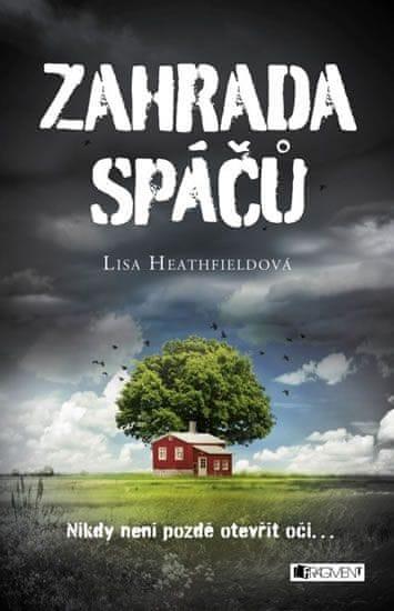 Heathfieldová Lisa: Zahrada spáčů