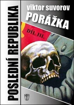 Suvorov Viktor: Poslední republika III. - Porážka