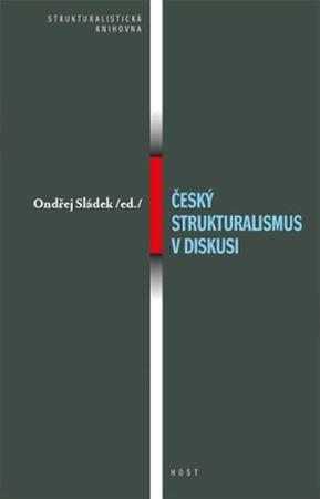 Sládek Ondřej: Český strukturalismus v diskusi
