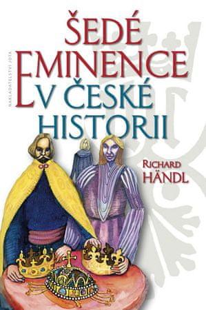 Händl Richard: Šedé eminence v české historii