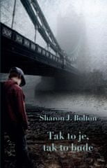 Bolton Sharon J.: Tak to je, tak to bude