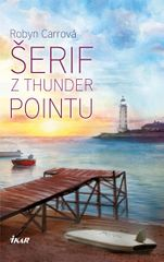 Carrová Robyn: Thunder Point 2: Šerif z Thunder Pointu