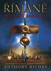 Riches Anthony: Římané 3 - Pevnost barbarů