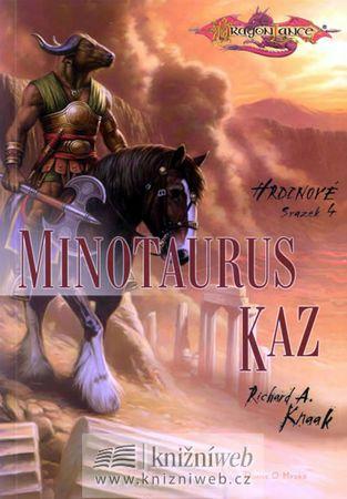 Knaak Richard A.: Hrdinové 4 - Minotaurus Kaz