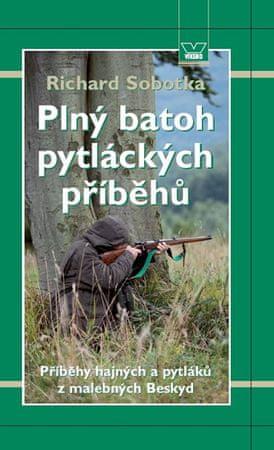 Sobotka Richard: Plný batoh pytláckých příběhů II - Příběhy hajných a pytláků z malebných Beskyd