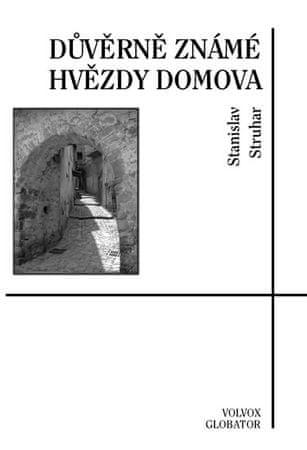 Struhar Stanislav: Důvěrně známé hvězdy domova