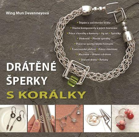 Devenneyová Wing Mun: Drátěné šperky s korálky