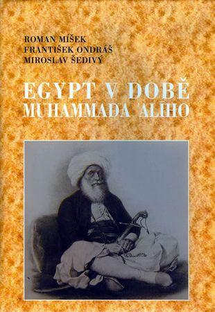 Míšek Roman, Ondráš František, Šedivý Mi: Egypt v době Muhammada Alího