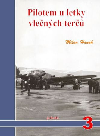 Hanák Milan: Pilotem u letky vlečných terčů