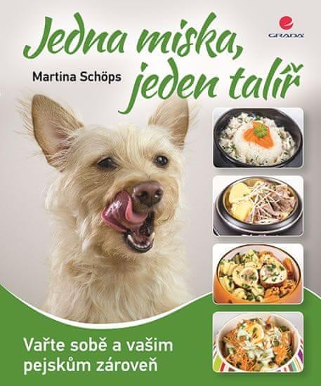 Schöps Martina: Jedna miska, jeden talíř - Vařte sobě a vašim pejskům zároveň