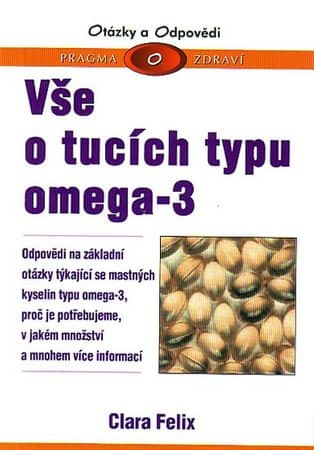 Felix Clara: Vše o tucích typu omega-3 - otázky a odpovědi - Pragma o zdraví
