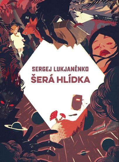 Lukjaněnko Sergej: Šerá hlídka
