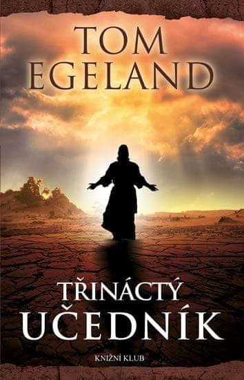 Egeland Tom: Třináctý učedník