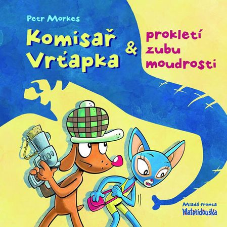 Morkes Petr: Komisař Vrťapka a prokletí zubu moudrosti