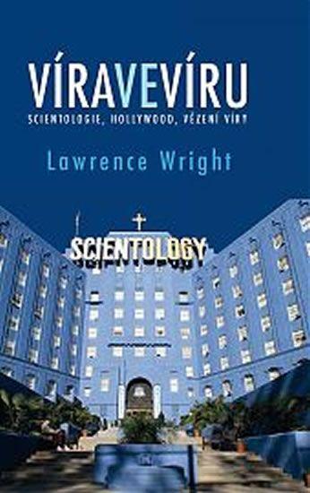 Wright Lawrence: Víra ve víru