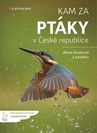 Klvaňová Alena a kolektiv: Kam za ptáky v České republice