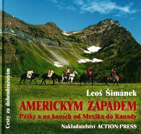Šimánek Leoš: Americkým Západem - Pěšky a na koních od Mexika do Kanady