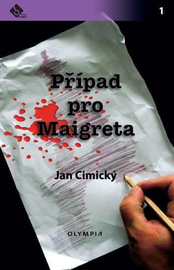 Cimický Jan: Případ pro Maigreta