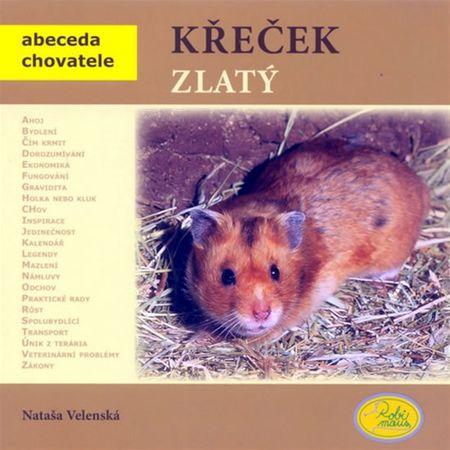 Velenská Nataša: Křeček zlatý - Abeceda chovatele