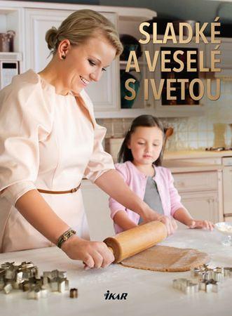 Fabešová Iveta: Sladké a veselé s Ivetou