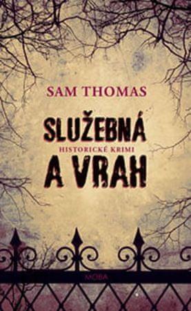 Thomas Sam: Služebná a vrah